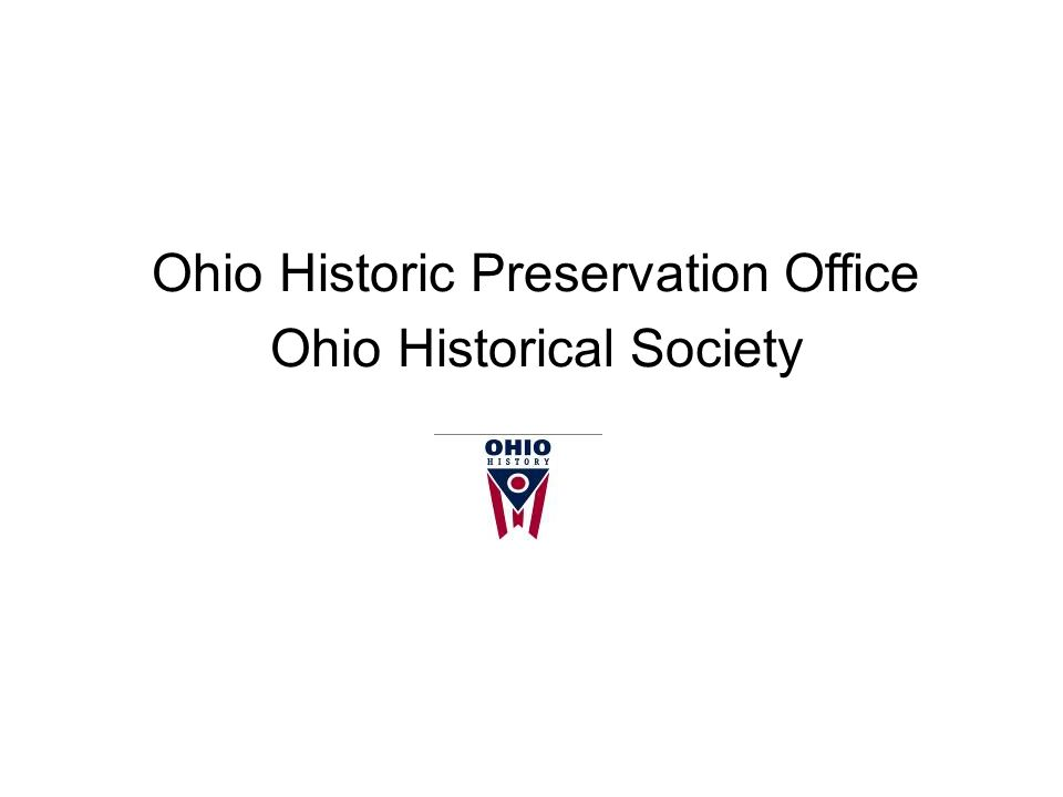 Ohio Historic Preservation Office Ohio Historical Society