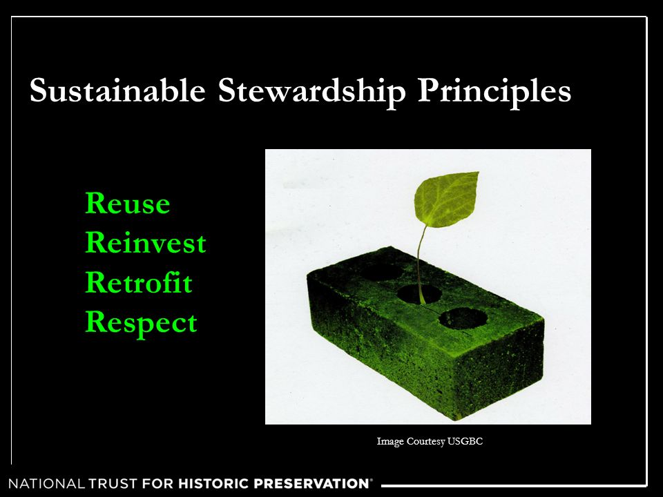Sustainable Stewardship Principles Reuse Reinvest Retrofit Respect Image Courtesy USGBC