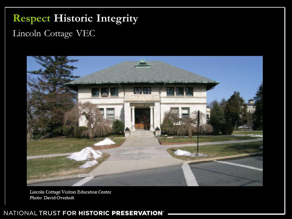 Respect Historic Integrity Lincoln Cottage VEC Lincoln Cottage Visitors Education Center Photo: David Overholt