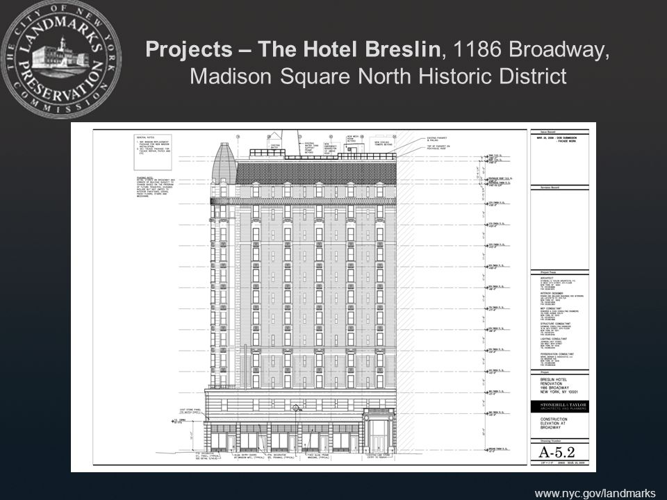 www.nyc.gov/landmarks Projects – The Hotel Breslin, 1186 Broadway, Madison Square North Historic District