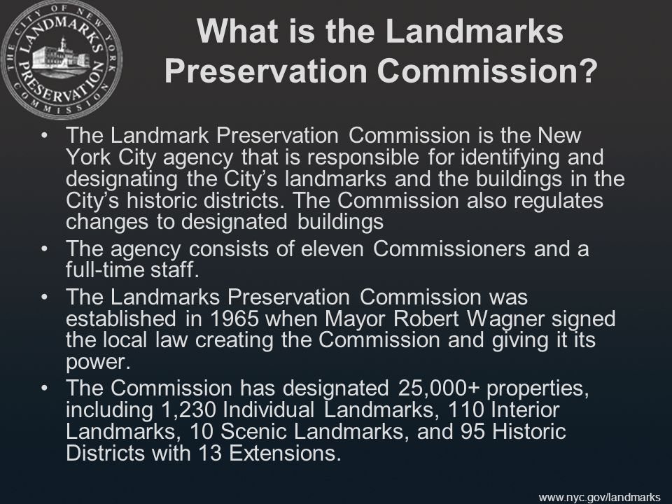 www.nyc.gov/landmarks What is the Landmarks Preservation Commission.