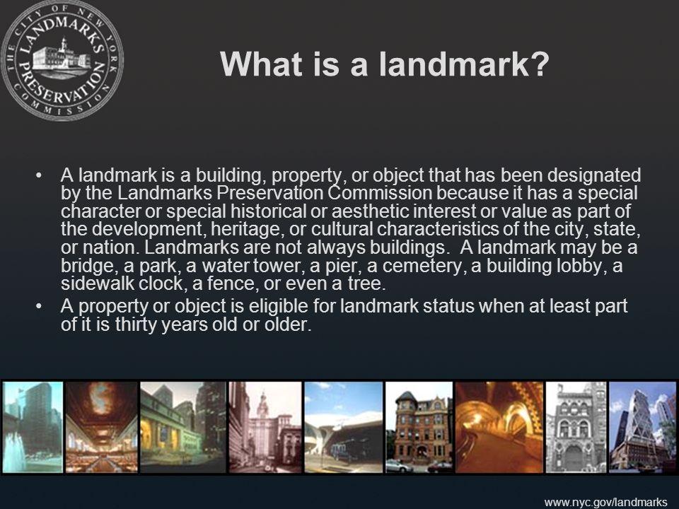 www.nyc.gov/landmarks What is a landmark.