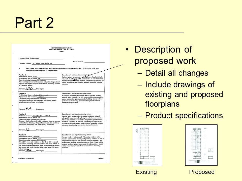Part 2 Insert Part 2 page 2Description of proposed work –Detail all changes –Include drawings of existing and proposed floorplans –Product specifications ExistingProposed