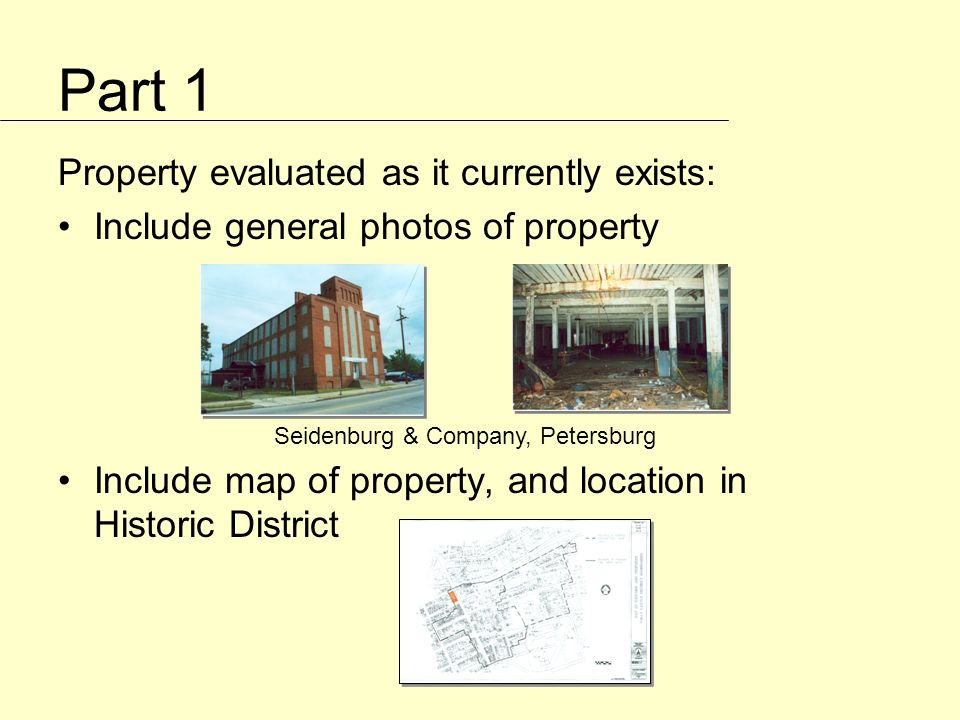 Part 1 Property evaluated as it currently exists: Include general photos of property Include map of property, and location in Historic District Seidenburg & Company, Petersburg