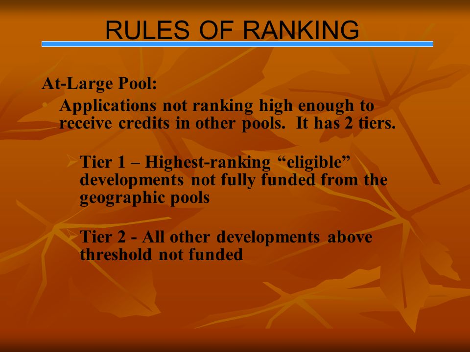 RULES OF RANKING At-Large Pool: Applications not ranking high enough to receive credits in other pools.
