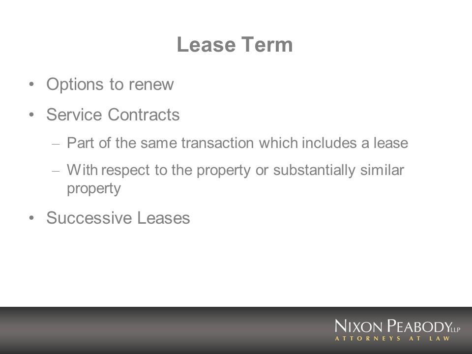 Lease Term Options to renew Service Contracts – Part of the same transaction which includes a lease – With respect to the property or substantially si