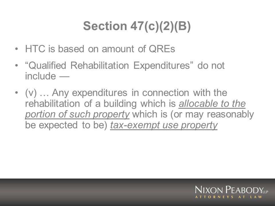Section 47(c)(2)(B) HTC is based on amount of QREs Qualified Rehabilitation Expenditures do not include (v) … Any expenditures in connection with the