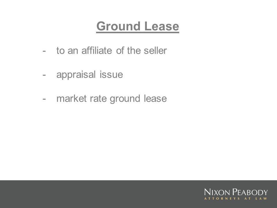 Ground Lease - to an affiliate of the seller - appraisal issue -market rate ground lease