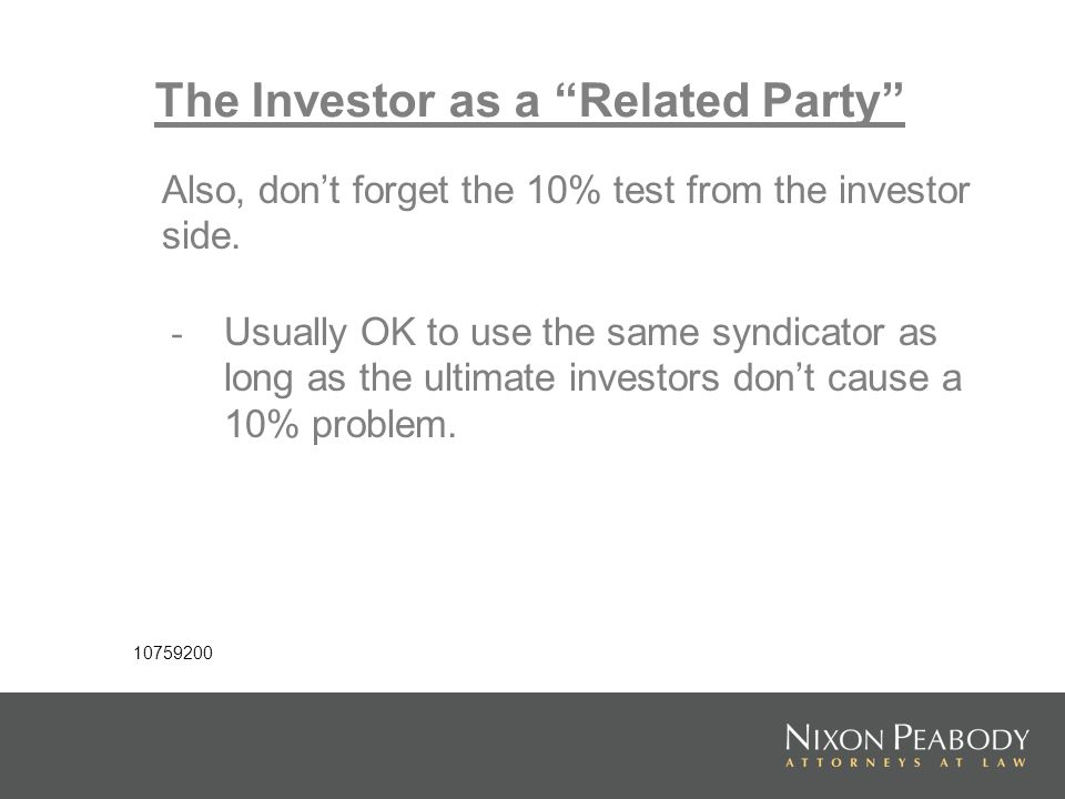 The Investor as a Related Party Also, dont forget the 10% test from the investor side.