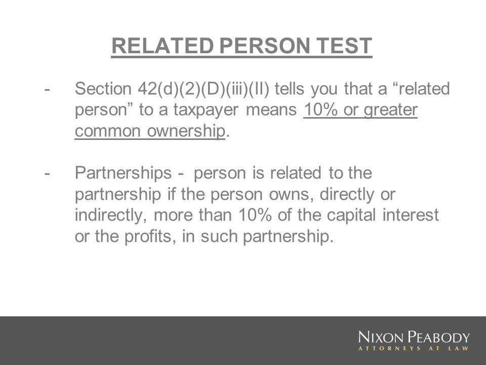 RELATED PERSON TEST -Section 42(d)(2)(D)(iii)(II) tells you that a related person to a taxpayer means 10% or greater common ownership.