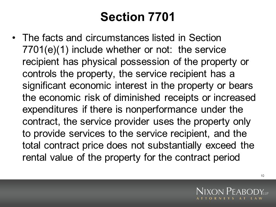 10 Section 7701 The facts and circumstances listed in Section 7701(e)(1) include whether or not: the service recipient has physical possession of the