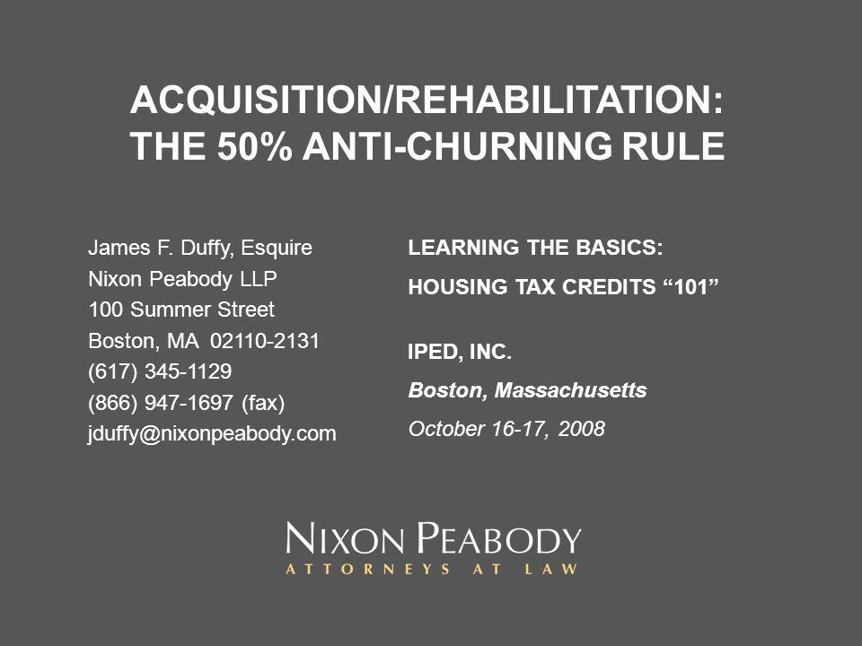 ACQUISITION/REHABILITATION: THE 50% ANTI-CHURNING RULE James F.