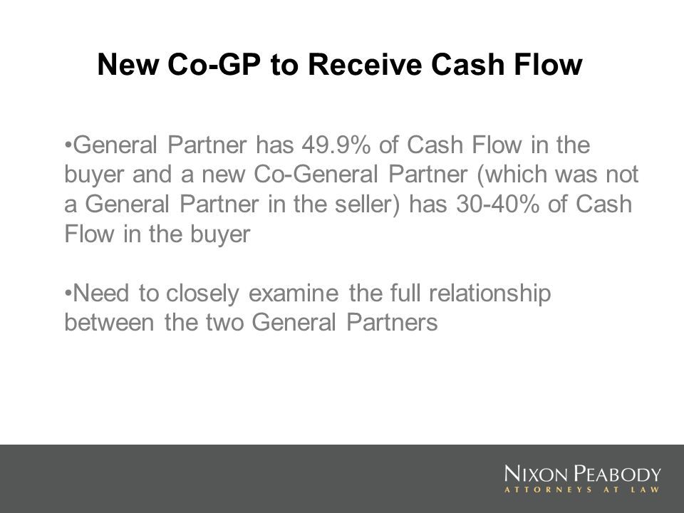 New Co-GP to Receive Cash Flow General Partner has 49.9% of Cash Flow in the buyer and a new Co-General Partner (which was not a General Partner in th