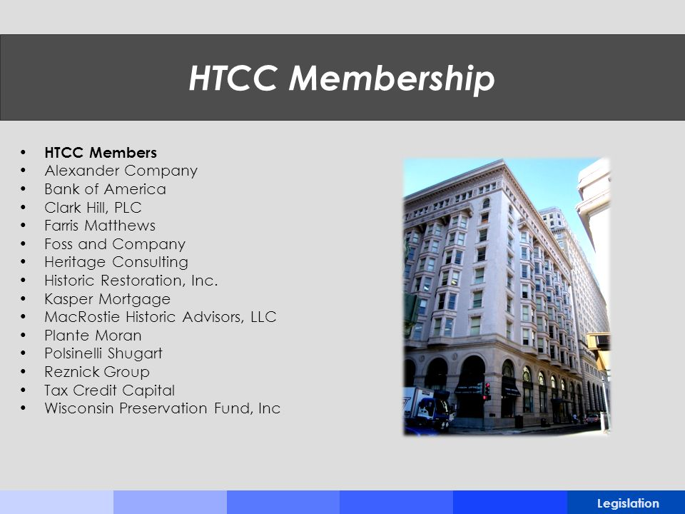 HTCC Membership HTCC Members Alexander Company Bank of America Clark Hill, PLC Farris Matthews Foss and Company Heritage Consulting Historic Restoration, Inc.