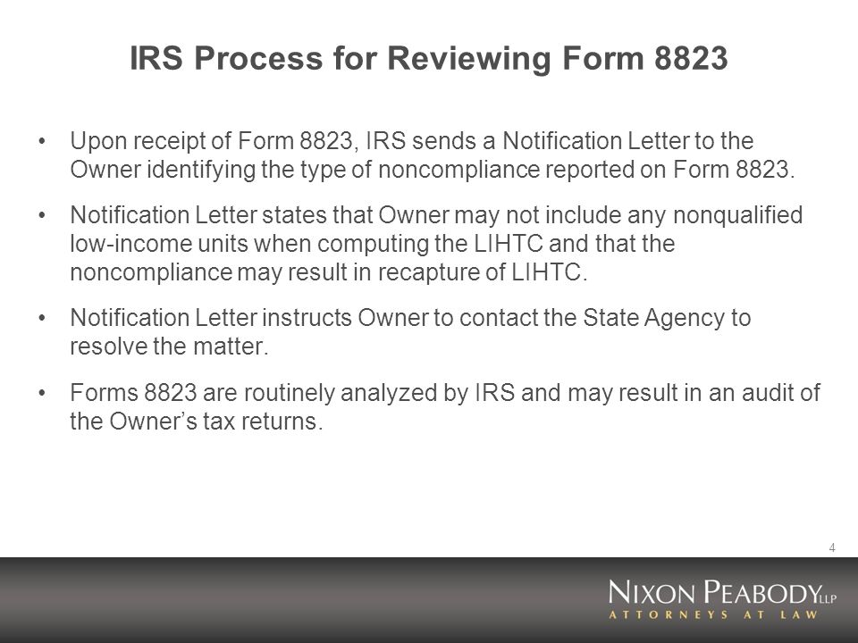 4 IRS Process for Reviewing Form 8823 Upon receipt of Form 8823, IRS sends a Notification Letter to the Owner identifying the type of noncompliance re