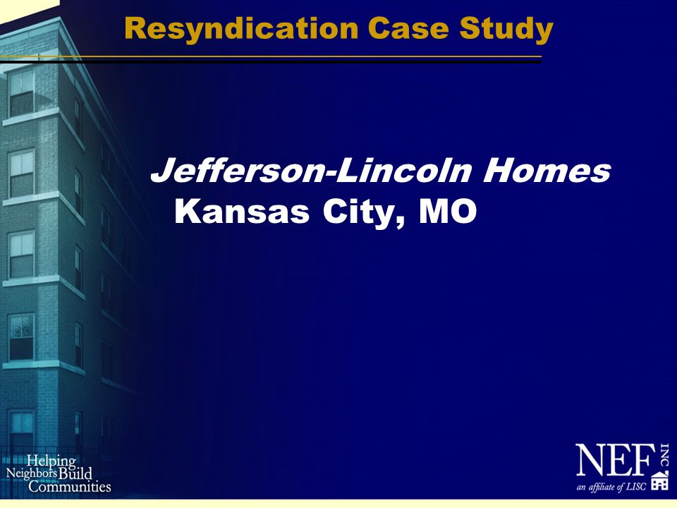 Resyndication Case Study Jefferson-Lincoln Homes Kansas City, MO