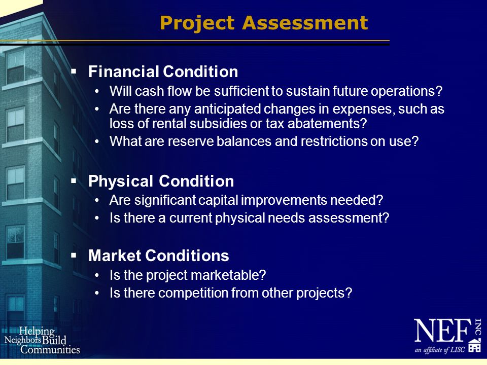 Project Assessment Financial Condition Will cash flow be sufficient to sustain future operations.