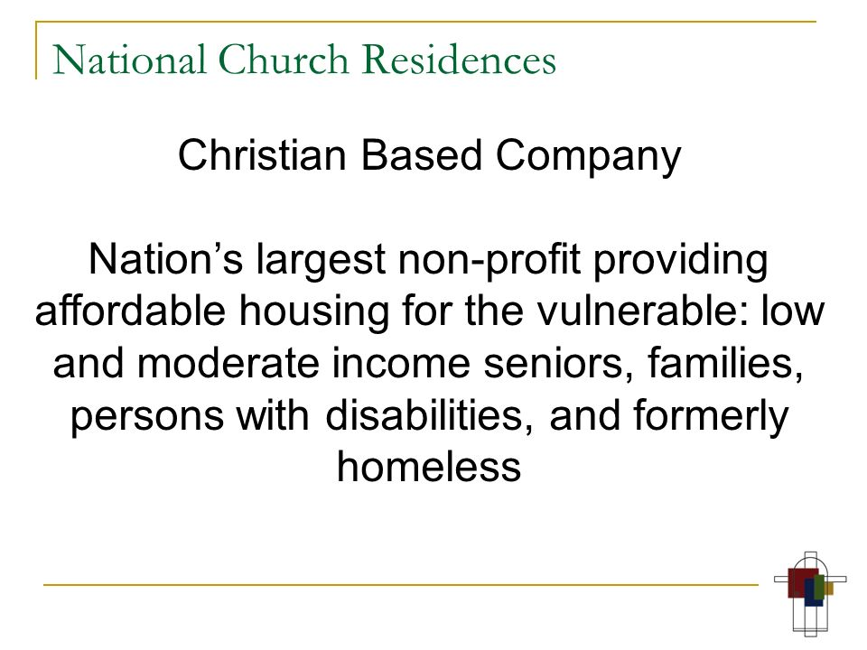 National Church Residences Over 300 properties In 30 states 22,000 residents