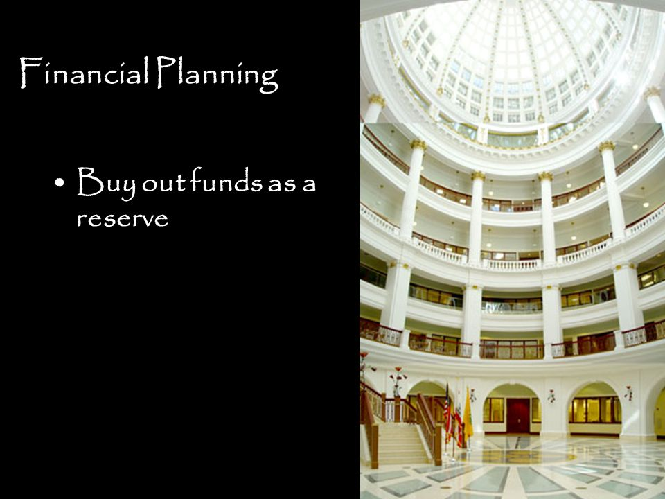 Buy out funds as a reserve Financial Planning