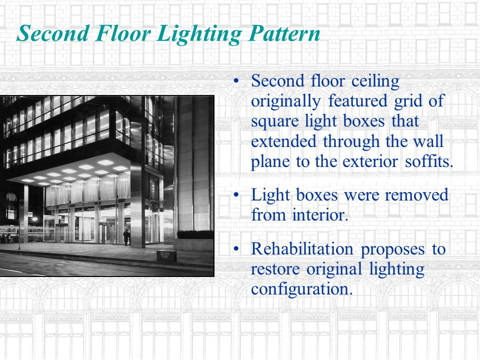 Second Floor Lighting Pattern Second floor ceiling originally featured grid of square light boxes that extended through the wall plane to the exterior