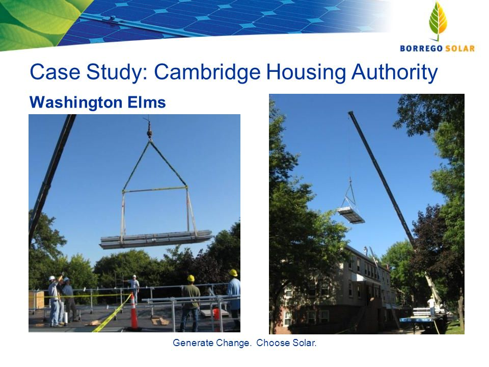 Case Study: Cambridge Housing Authority Washington Elms Generate Change. Choose Solar.