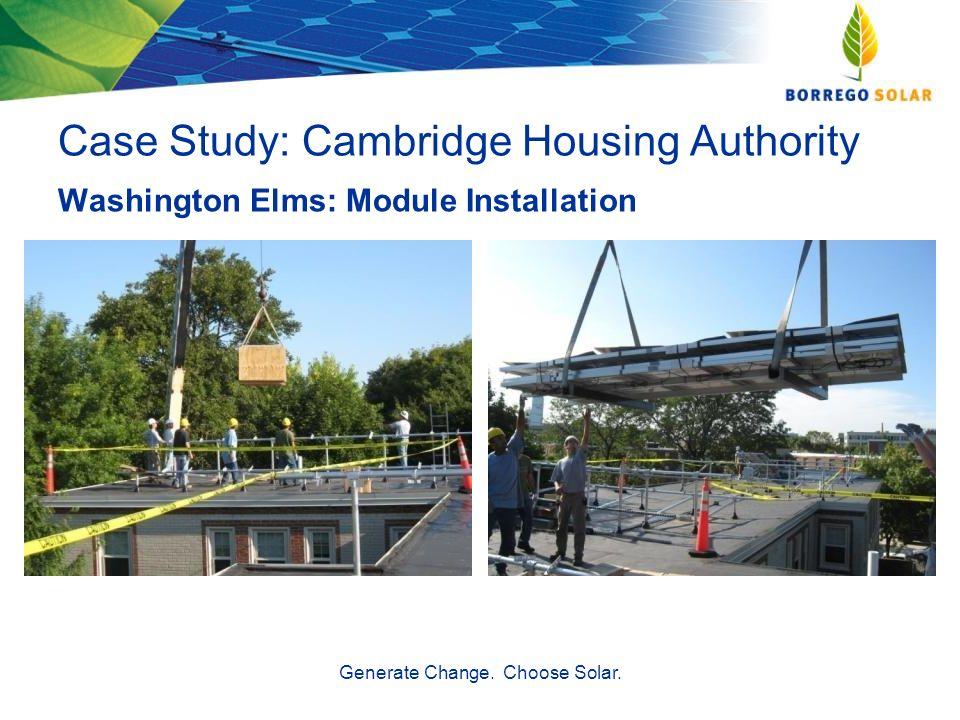 Case Study: Cambridge Housing Authority Generate Change. Choose Solar. Washington Elms: Module Installation
