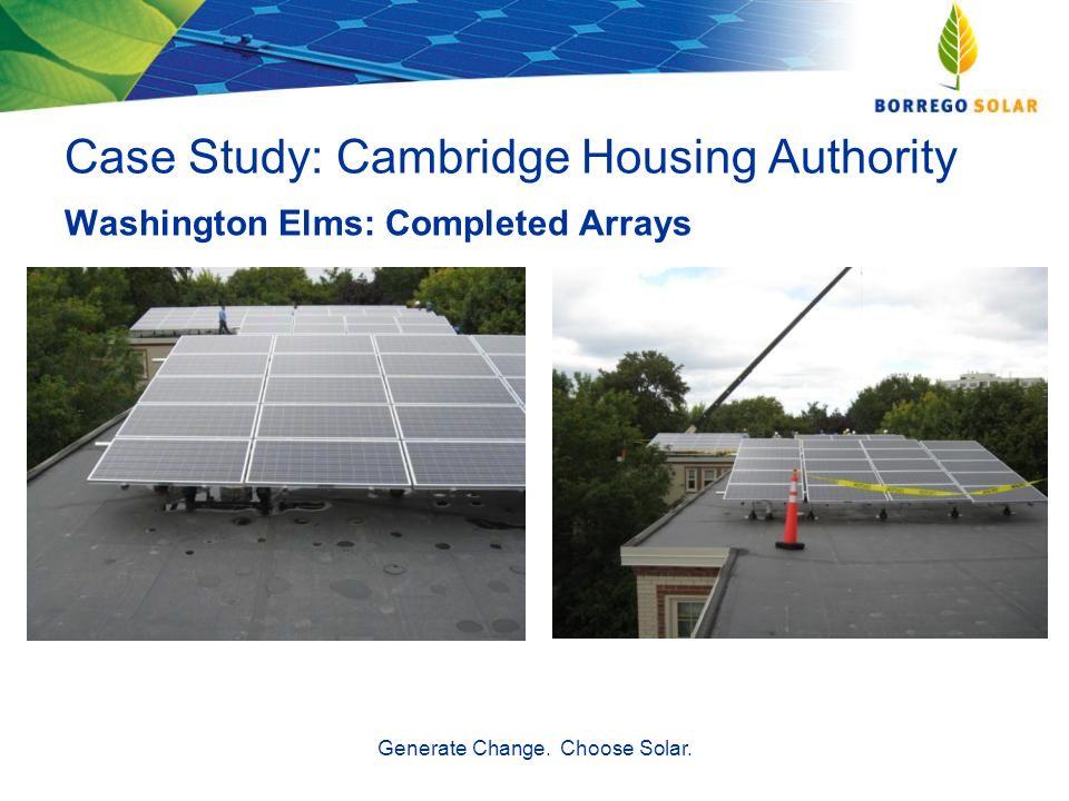 Case Study: Cambridge Housing Authority Washington Elms: Completed Arrays Generate Change. Choose Solar.