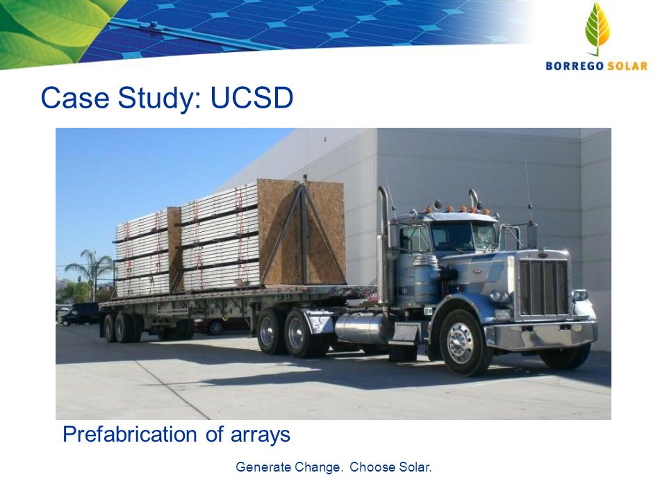 Case Study: UCSD Generate Change. Choose Solar. Prefabrication of arrays