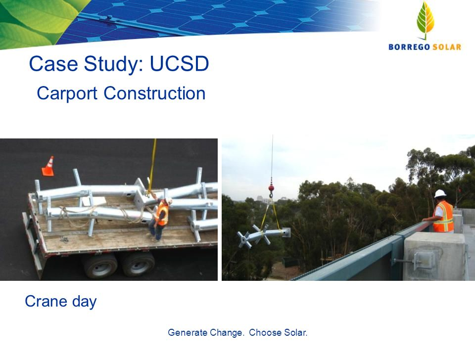 Case Study: UCSD Generate Change. Choose Solar. Carport Construction Crane day