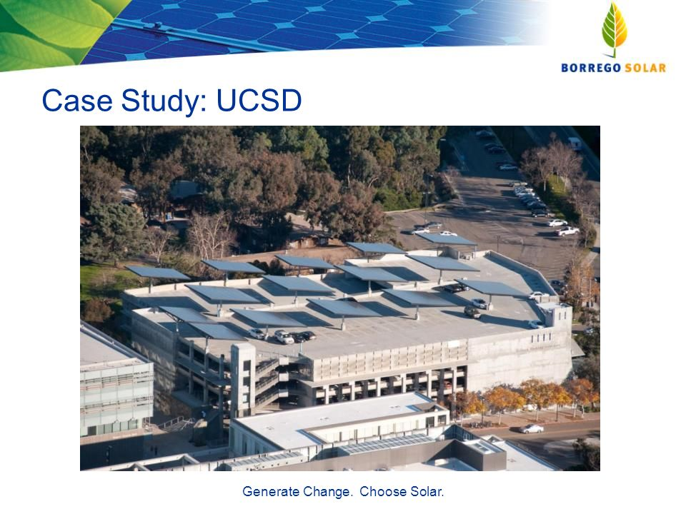 Case Study: UCSD Generate Change. Choose Solar.