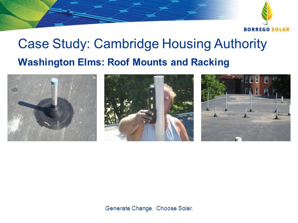 Case Study: Cambridge Housing Authority Generate Change. Choose Solar. Washington Elms: Roof Mounts and Racking