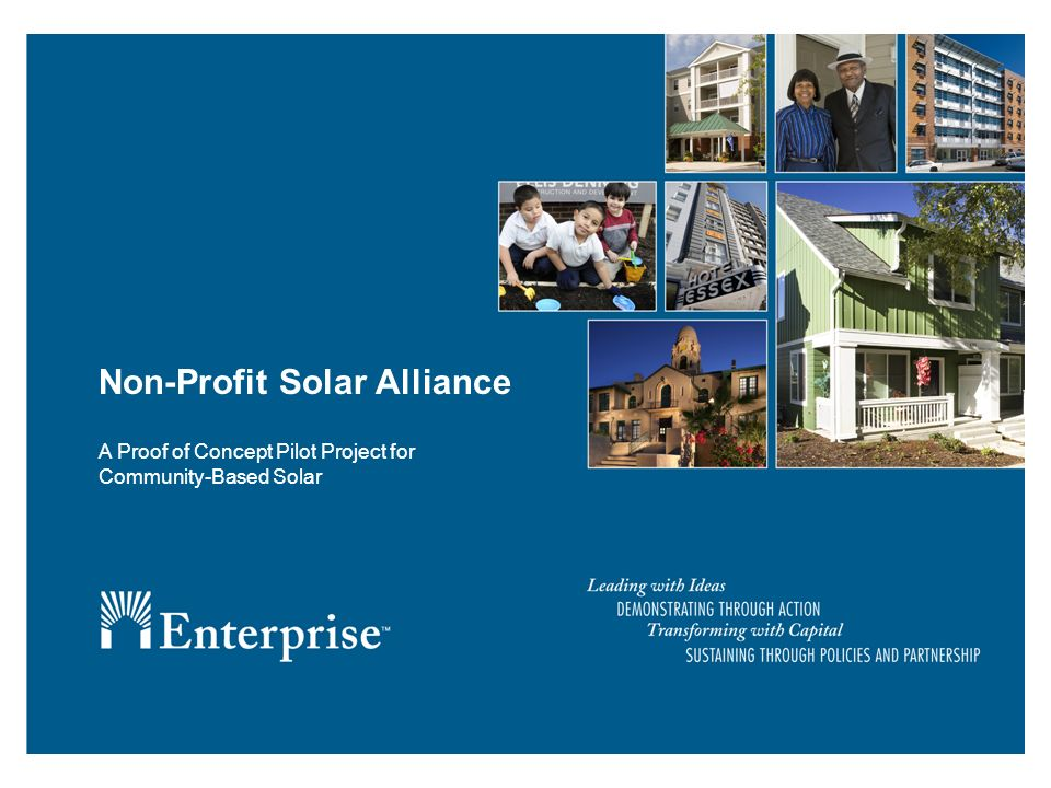 2 Overview Non-Profit Solar Alliance (NPSA) is a small, proof of concept pilot project involving the aggregation of several community-based solar installations in Northern California under a single ownership LLC utilizing Section 48 ITCs Sites include a homeless shelter, a community theatre, and three affordable condominium projects Sponsor is Northern California Land Trust, a developer of rental, cooperative, and condominium projects that provide permanently affordable housing for low-income people