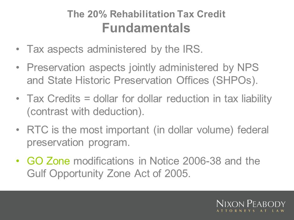 The 20% Rehabilitation Tax Credit Fundamentals Tax aspects administered by the IRS.