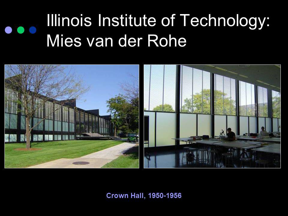 Illinois Institute of Technology: Mies van der Rohe Crown Hall, 1950-1956