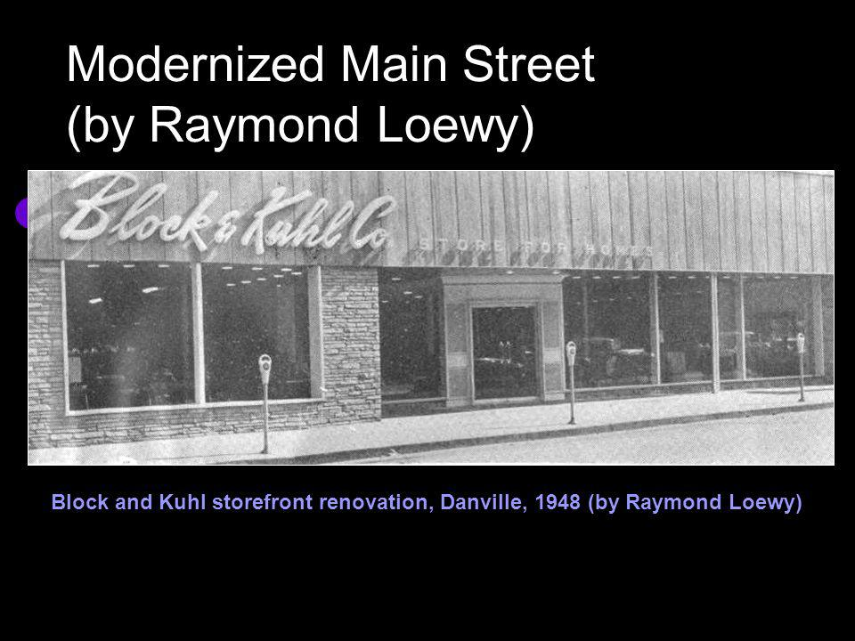 Modernized Main Street (by Raymond Loewy) Block and Kuhl storefront renovation, Danville, 1948 (by Raymond Loewy)
