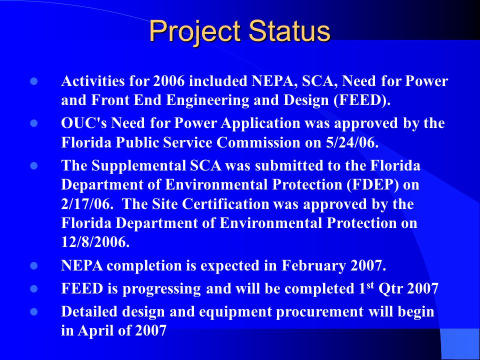 Project Status Activities for 2006 included NEPA, SCA, Need for Power and Front End Engineering and Design (FEED). OUC's Need for Power Application wa
