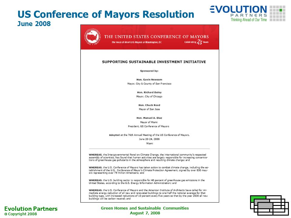 Evolution Partners Copyright 2008 Green Homes and Sustainable Communities August 7, 2008 US Conference of Mayors Resolution June 2008