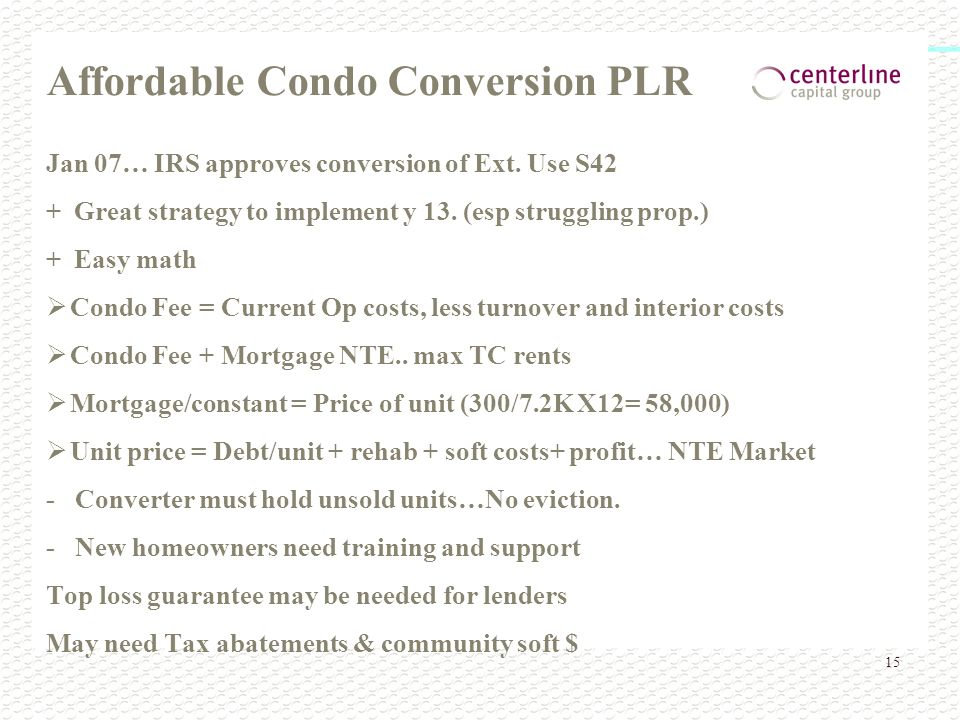 15 Affordable Condo Conversion PLR Jan 07… IRS approves conversion of Ext.