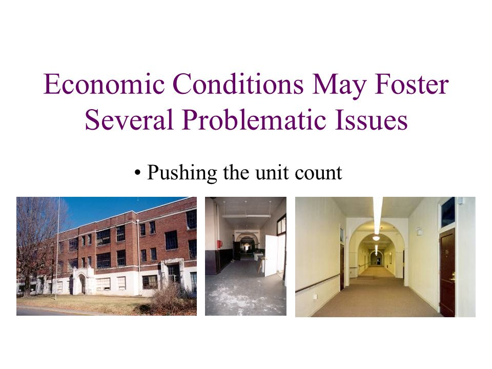 Economic Conditions May Foster Several Problematic Issues Pushing the unit count