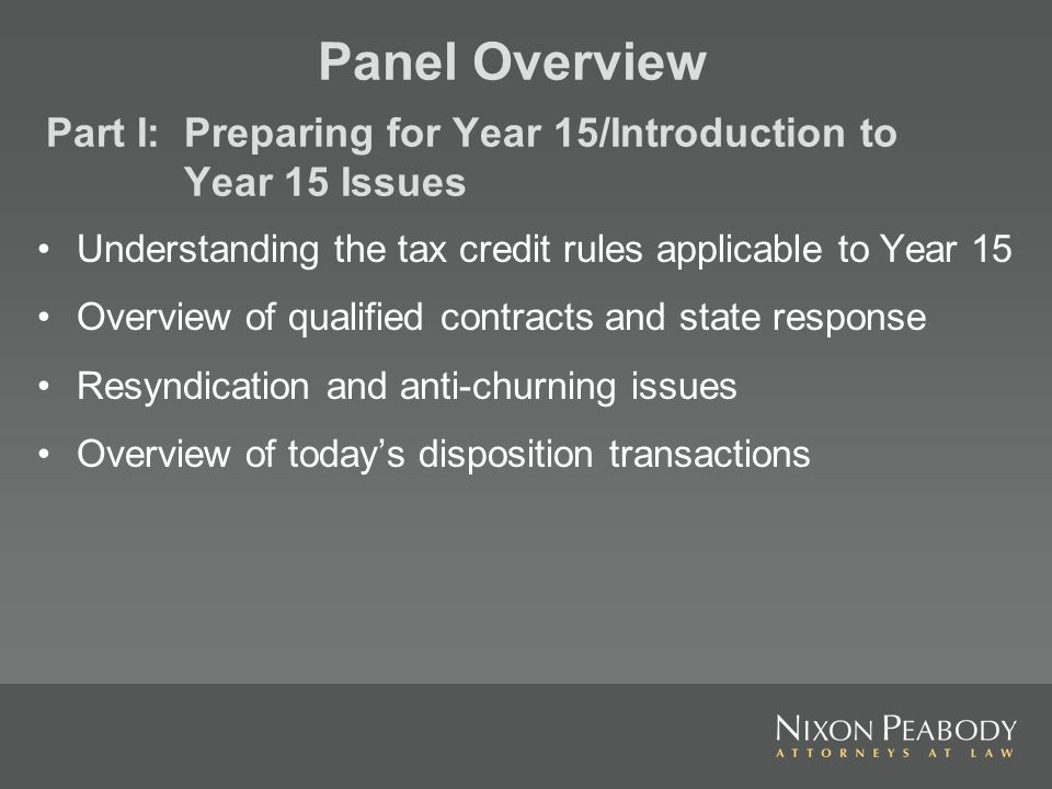 Understanding the tax credit rules applicable to Year 15 Overview of qualified contracts and state response Resyndication and anti-churning issues Ove