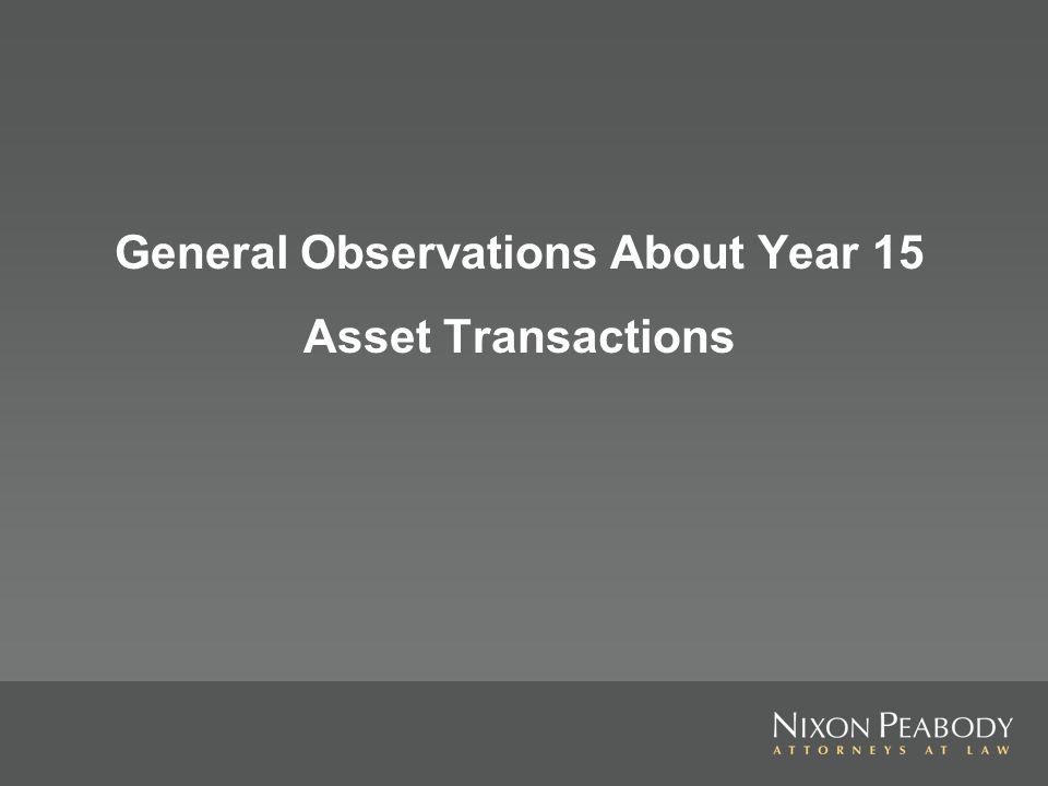 General Observations About Year 15 Asset Transactions