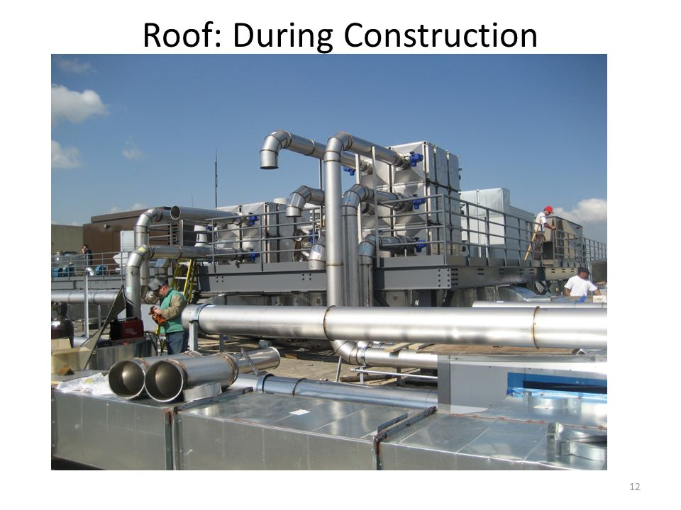 12 Roof: During Construction