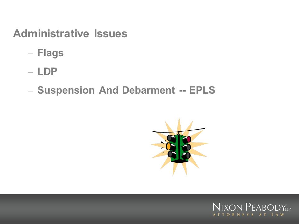Administrative Issues – Flags – LDP – Suspension And Debarment -- EPLS