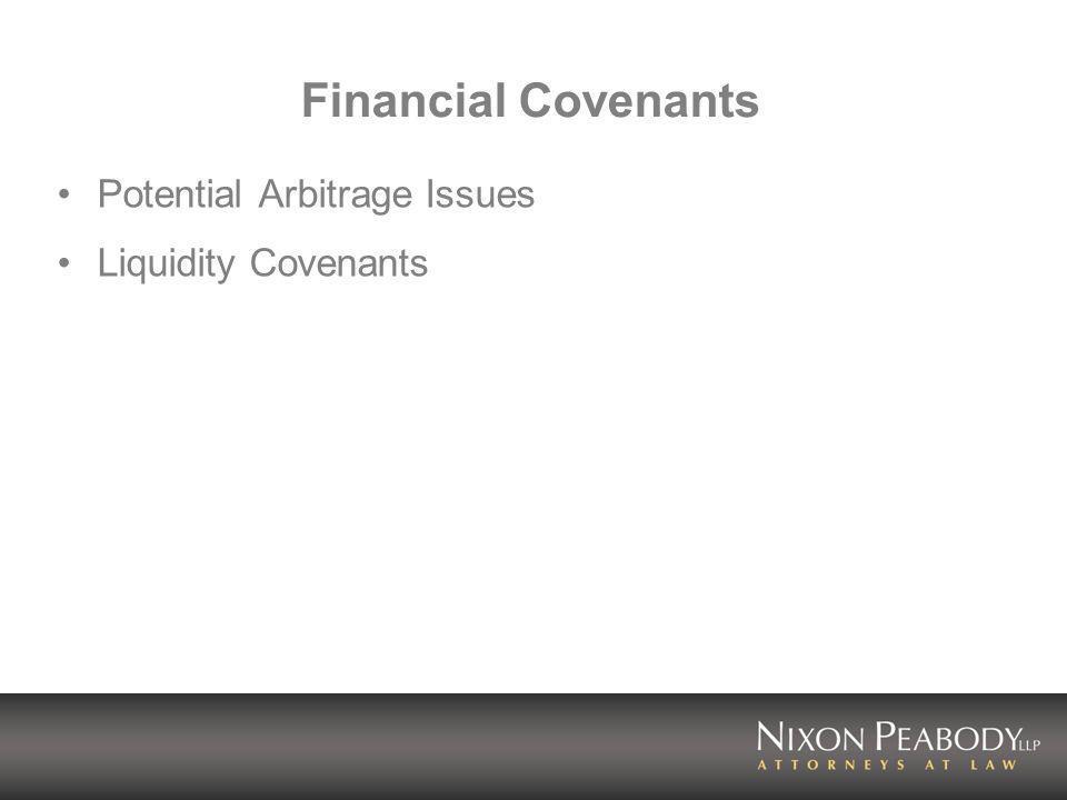 Financial Covenants Potential Arbitrage Issues Liquidity Covenants