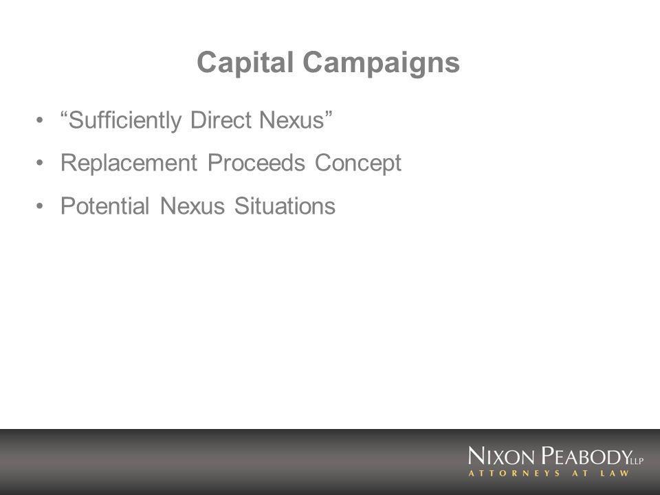 Capital Campaigns Sufficiently Direct Nexus Replacement Proceeds Concept Potential Nexus Situations