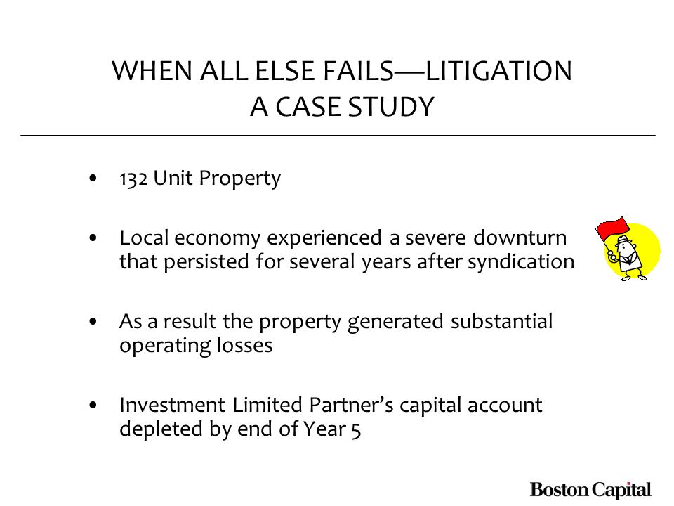 WHEN ALL ELSE FAILSLITIGATION A CASE STUDY 132 Unit Property Local economy experienced a severe downturn that persisted for several years after syndic