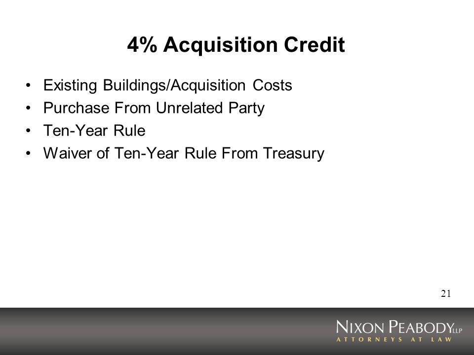 21 4% Acquisition Credit Existing Buildings/Acquisition Costs Purchase From Unrelated Party Ten-Year Rule Waiver of Ten-Year Rule From Treasury