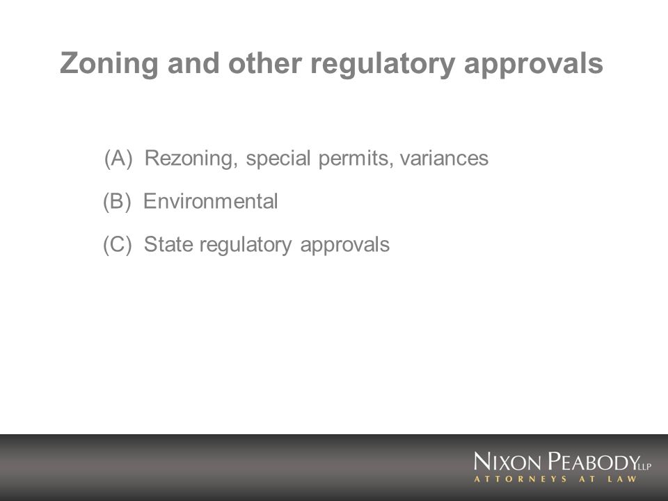Zoning and other regulatory approvals (A) Rezoning, special permits, variances (B) Environmental (C) State regulatory approvals