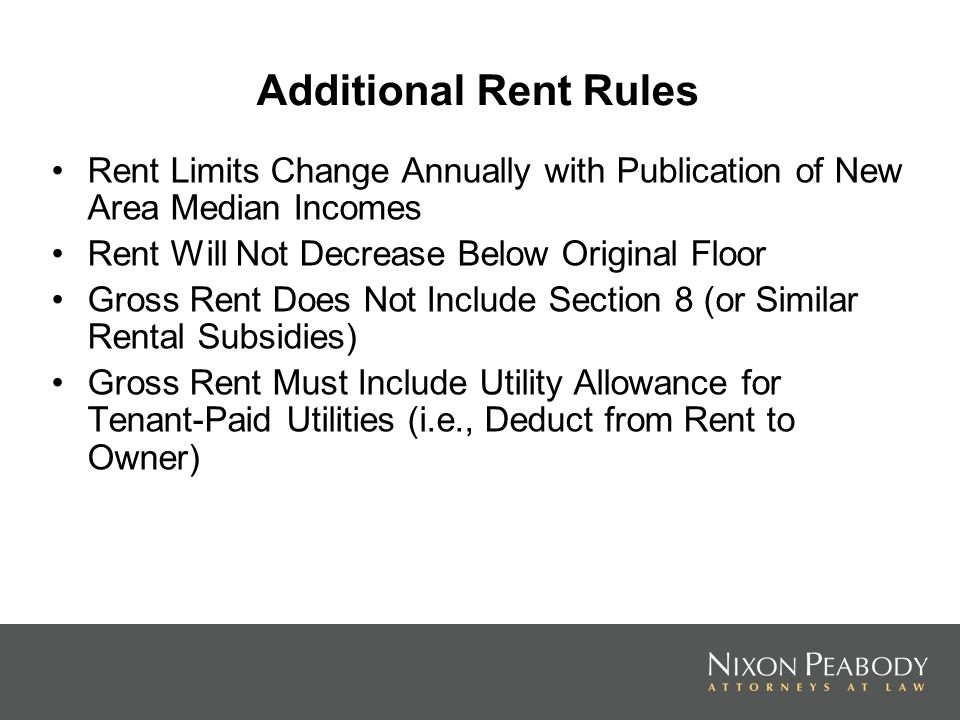 Additional Rent Rules Rent Limits Change Annually with Publication of New Area Median Incomes Rent Will Not Decrease Below Original Floor Gross Rent D