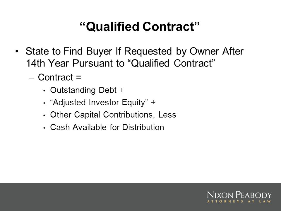 Qualified Contract State to Find Buyer If Requested by Owner After 14th Year Pursuant to Qualified Contract – Contract = Outstanding Debt + Adjusted Investor Equity + Other Capital Contributions, Less Cash Available for Distribution